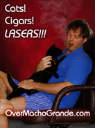 Cats, Cigars, Lasers!!!  Rest in peace, Sailor -my best bud!